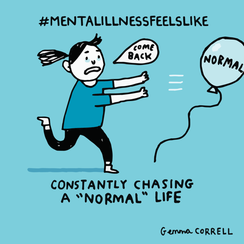 mental illness feels like chasing normal
